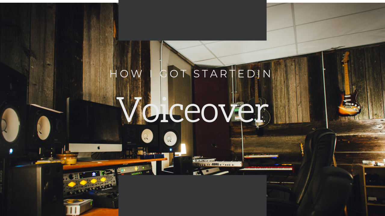 How I Got Started In Voiceover